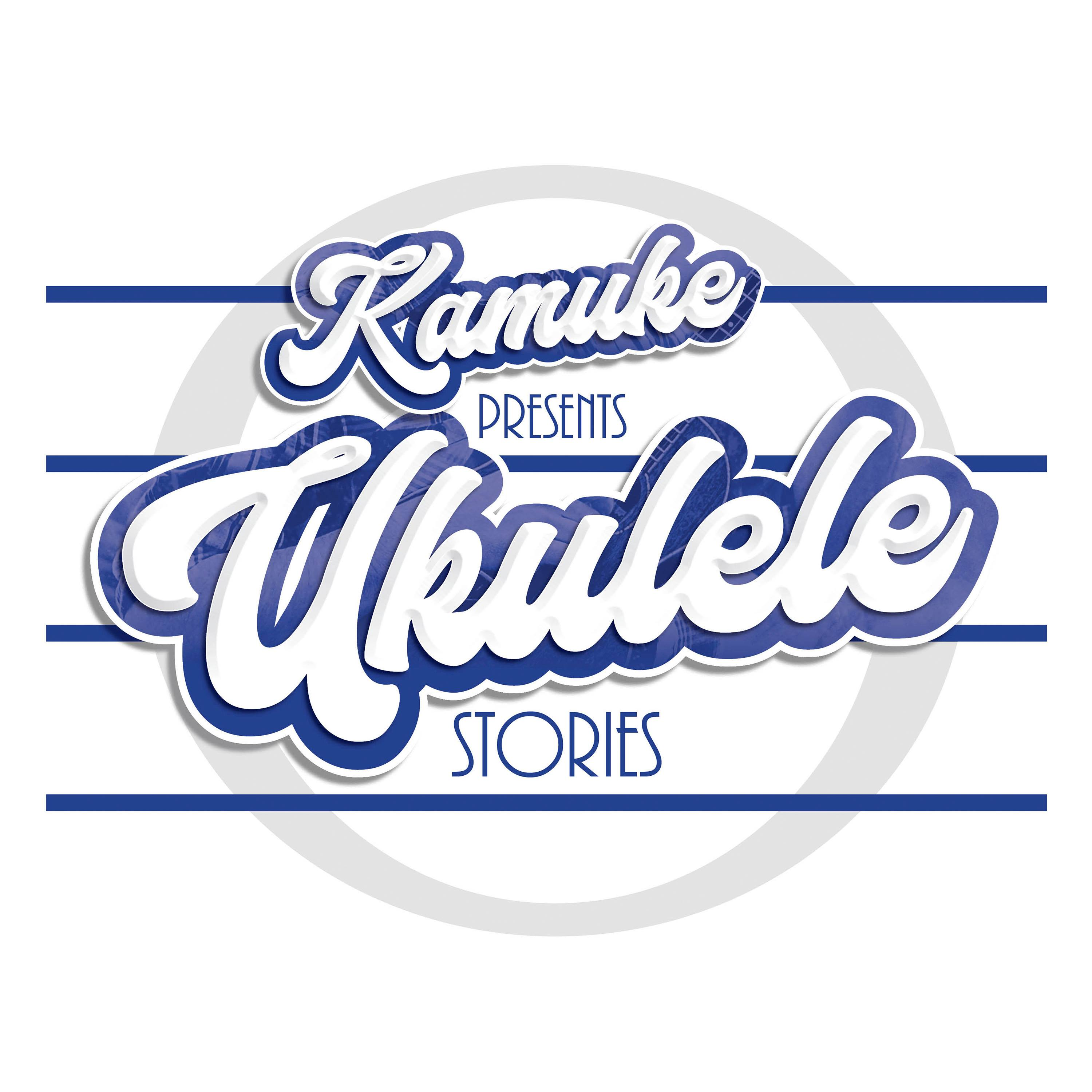 KAMUKE PRESENTS UKULELE STORIES