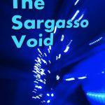 The Sargasso Void