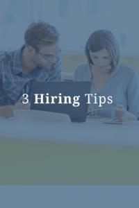 3 Hiring Tips