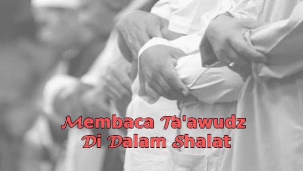 Membaca Ta'awudz Setelah Do'a Iftitah