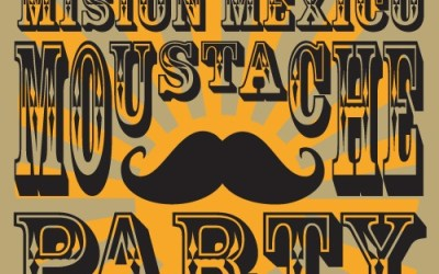 Mision Mexico  Annual Moustache Fundraiser Party 26-Nov 2014