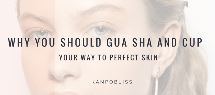 Why You Should Gua Sha And Cup Your Way To Perfect Skin