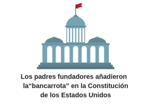 """Los padres fundadores añadieron la""""bancarrota"""" en la Constitución de los Estados Unidos"""