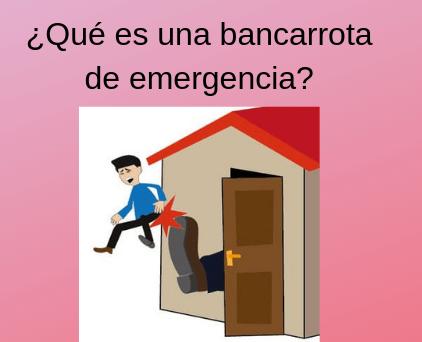 ¿Qué es una bancarrota de emergencia?