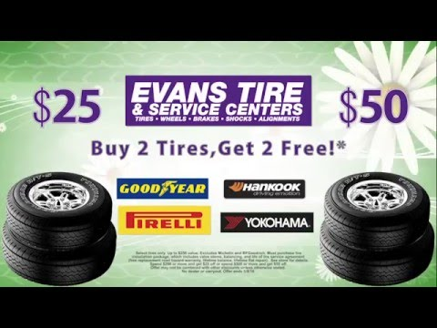 Evans Tire & Service Centers - Buy 2 Get 2 Tires Free Sale On Now