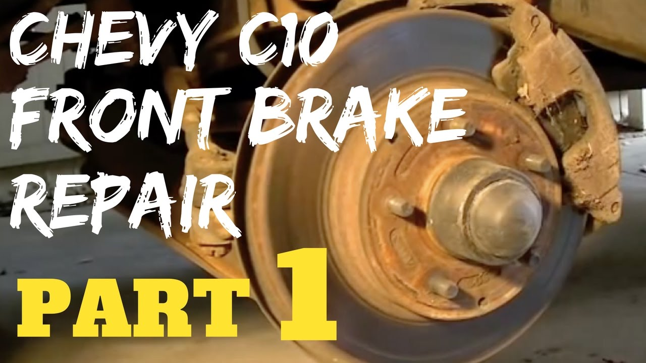 PART 1 CHEVY FRONT BRAKE REPAIR | Chevrolet C10 Trucks