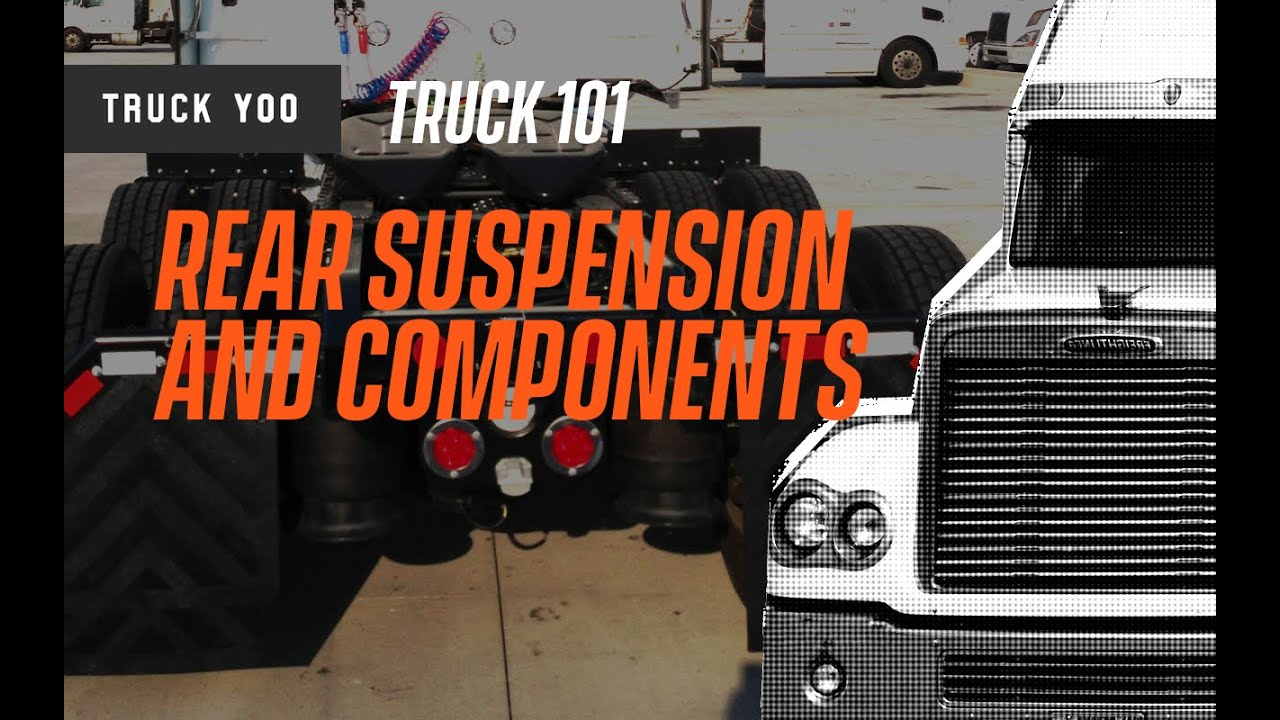 Semi Truck 101: Identifying Rear Suspension And Components