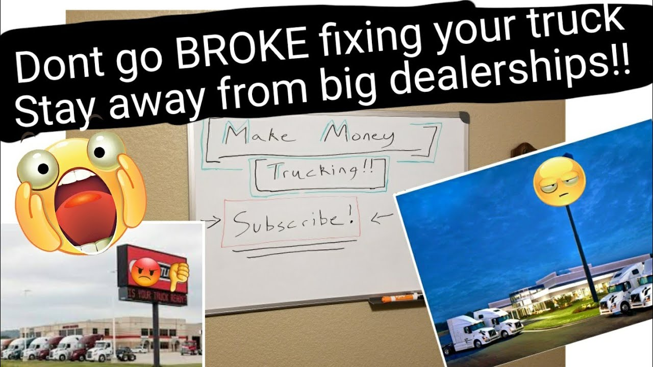 ( Stay away from Big Dealerships 💰 !! )Dont go BROKE fixing your semi truck as an Owner Operator..
