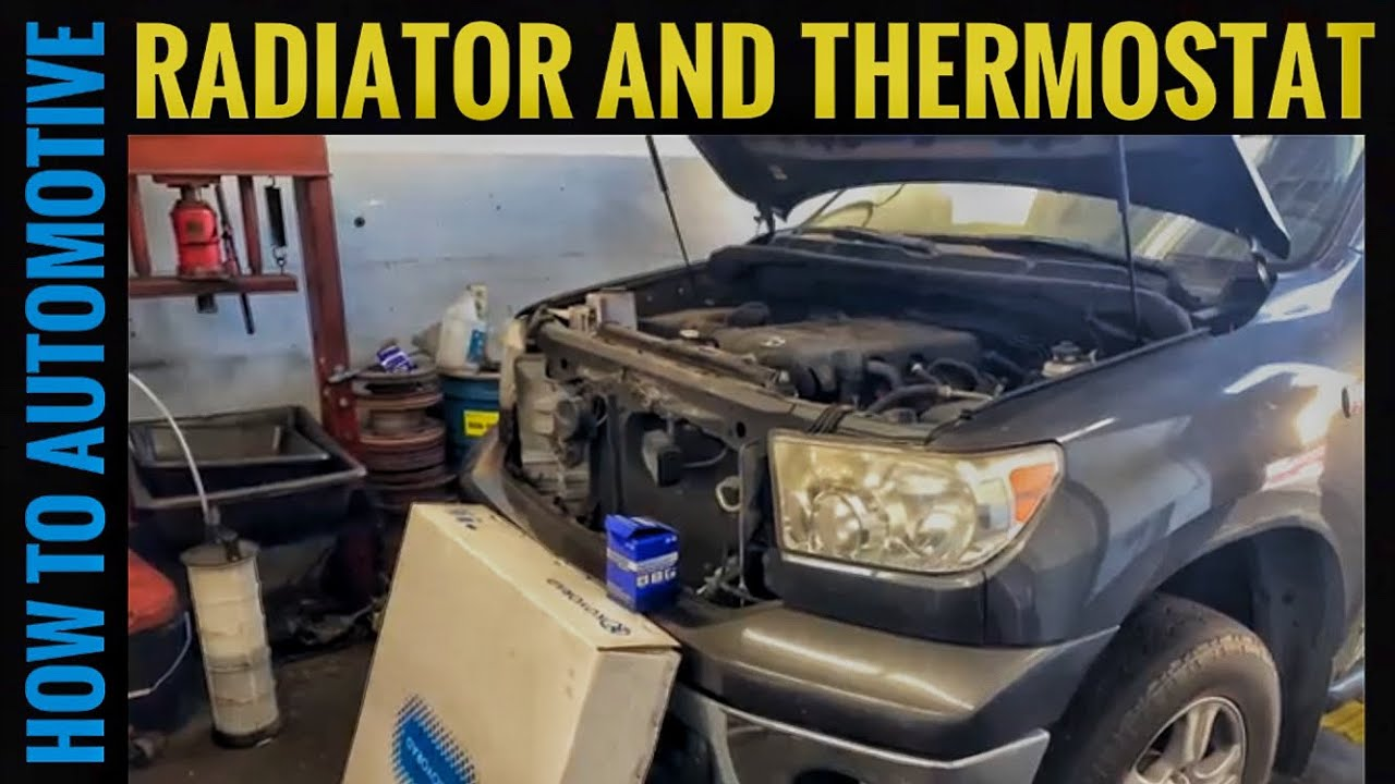 2007 and Newer Toyota Tundra 5.7 L Engine Radiator and Thermostat Replacement
