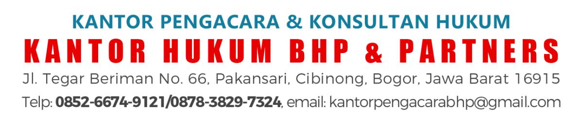 Kantor Advokat / Pengacara dan Konsultan Hukum di Wilayah Cibinong, Bogor dan Depok