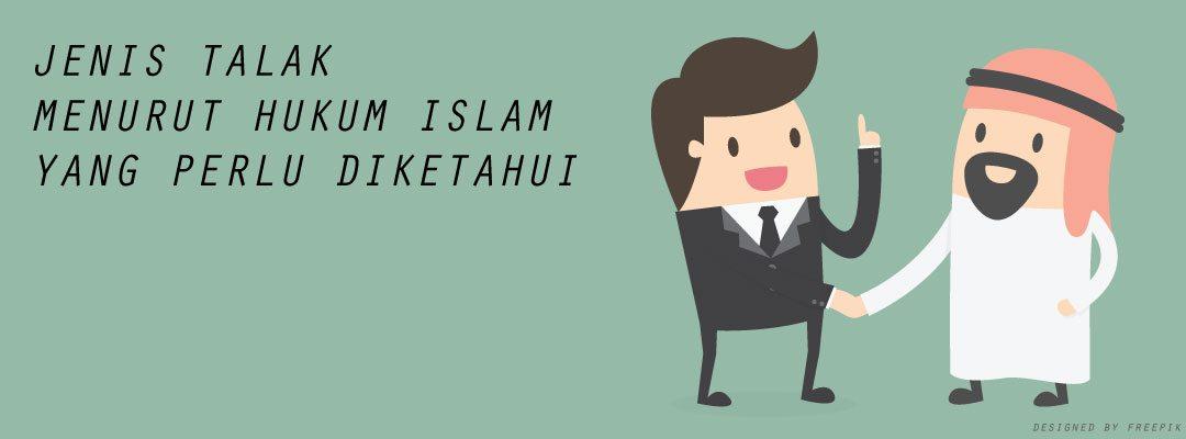 JENIS TALAK MENURUT HUKUM ISLAM YANG PERLU DIKETAHUI