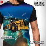 Kaos ALAT BERAT - WHEEL LOADER CAT 994K - Kaos TAMBANG
