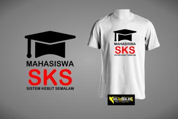 Kaos Mahasiswa SKS Sistem Kebut Semalam