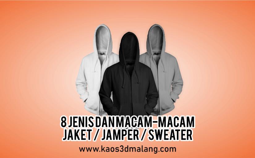 8 Jenis Dan Macam-Macam Jaket / Jamper / Sweater