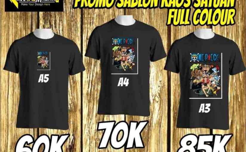 Promo! Kaos + Sablon Satuan Full Color Cuma 60k!