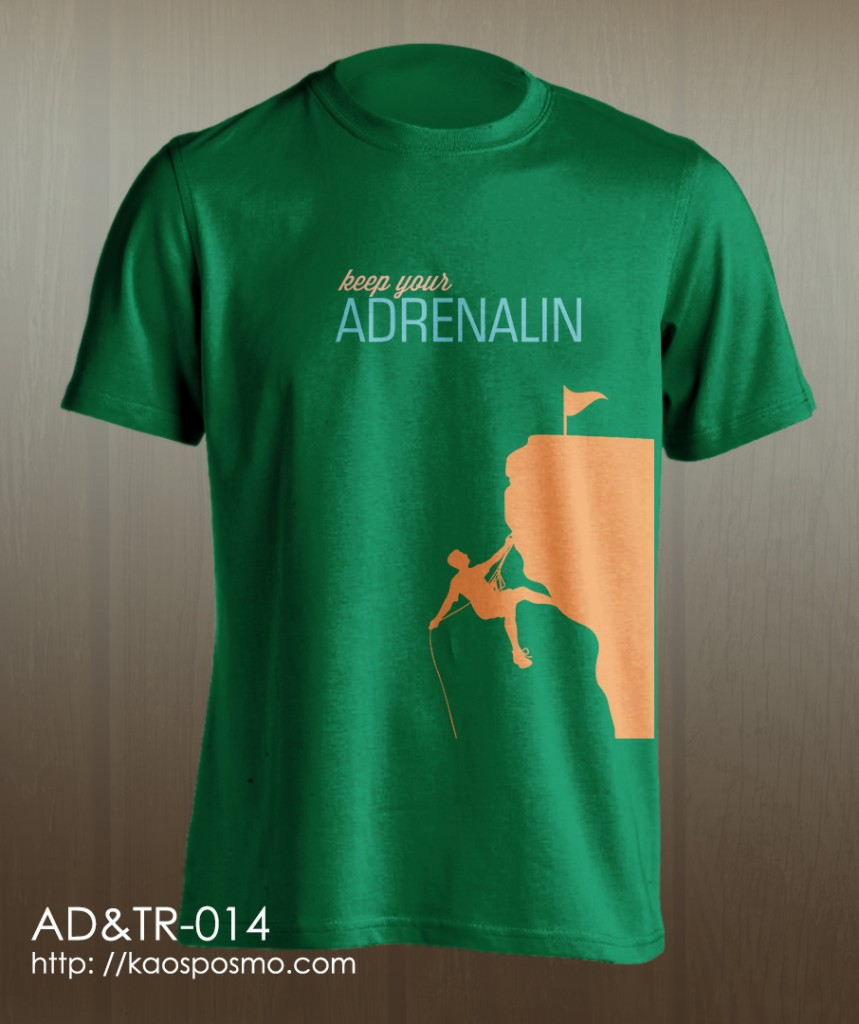 kaos adventure dan traveling: keep your adrenalin