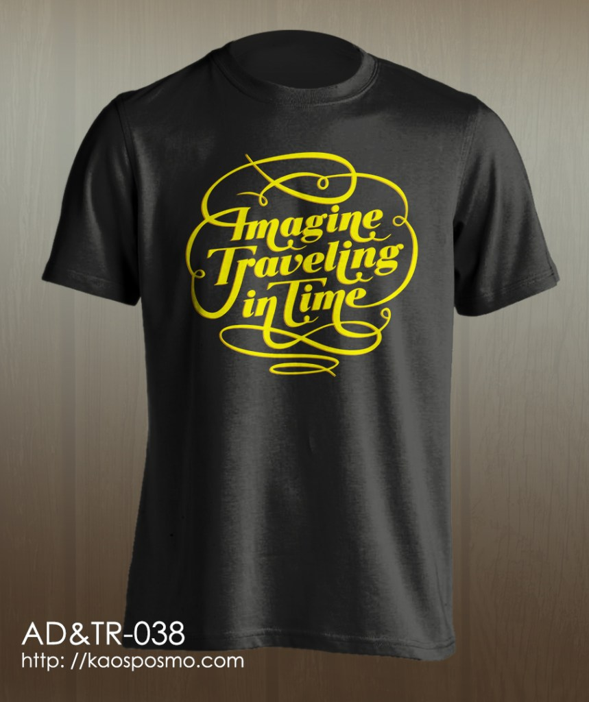 kaos adventure dan traveling: imagine traveling in time.