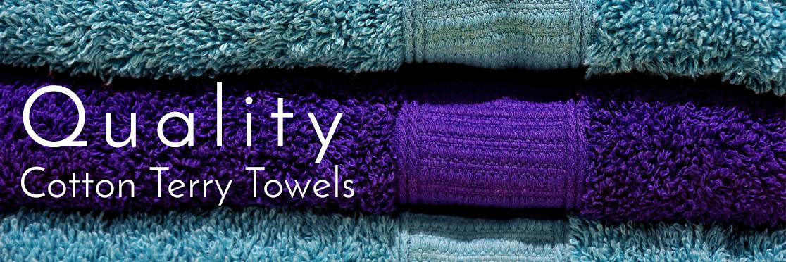 Quality Cotton Terry Towels