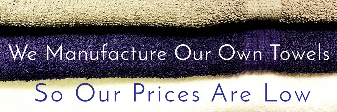 We Manufacture Our Own Towels So Our Prices Are Low - Kapadia Towels