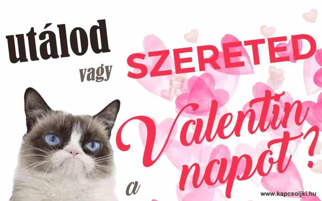 Utálod vagy szereted a Valentin Napot?