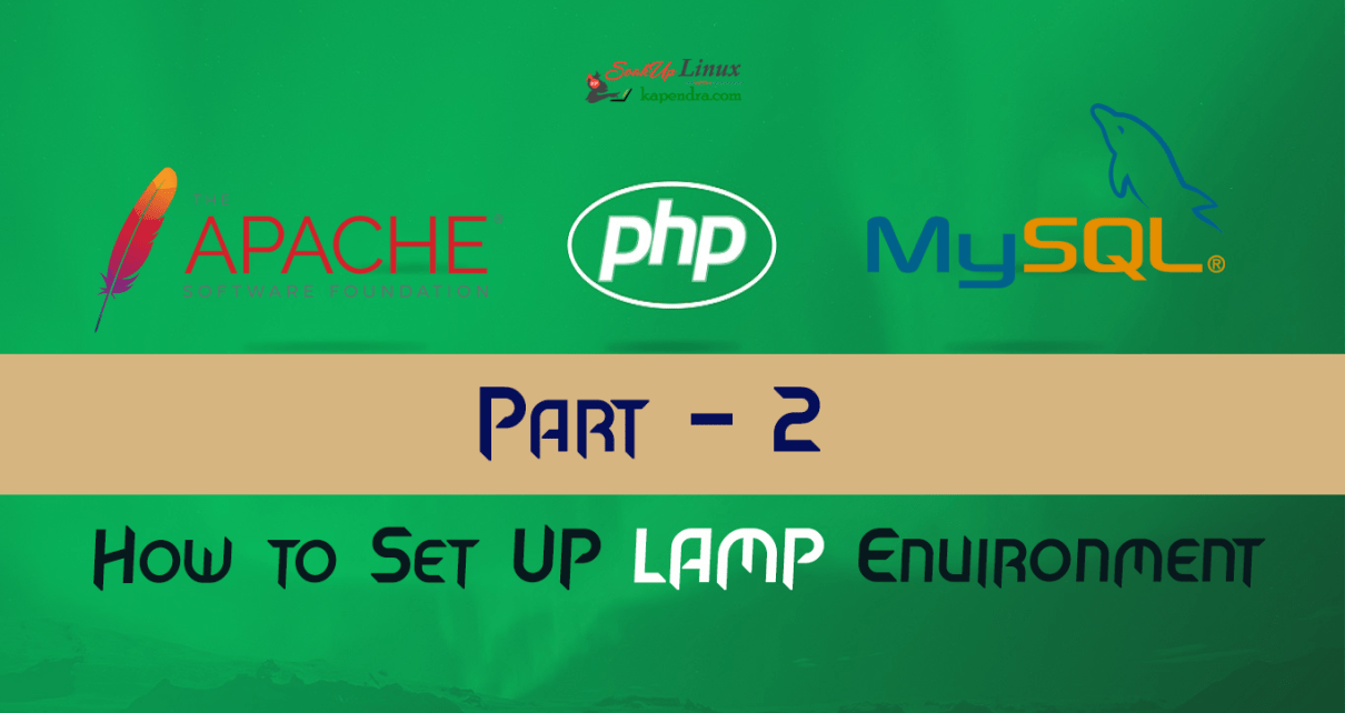 How To Set Up LAMP Environment with Apache MySql and PHP : Part-2?