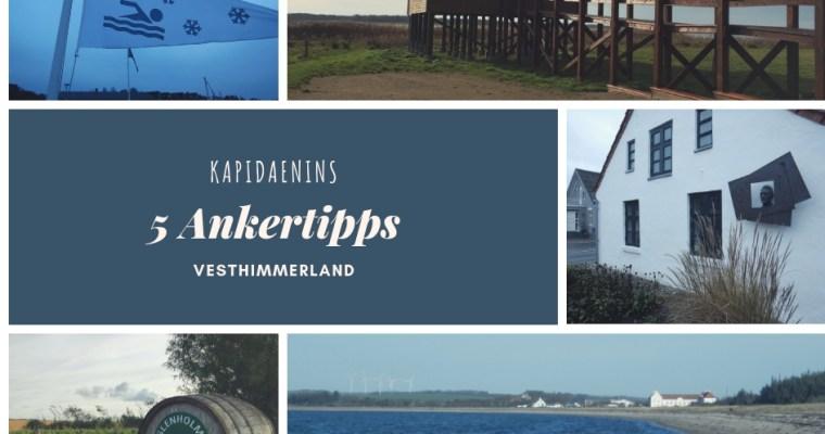 Kapidaenins 5 Ankertipps – Vesthimmerland die zweite