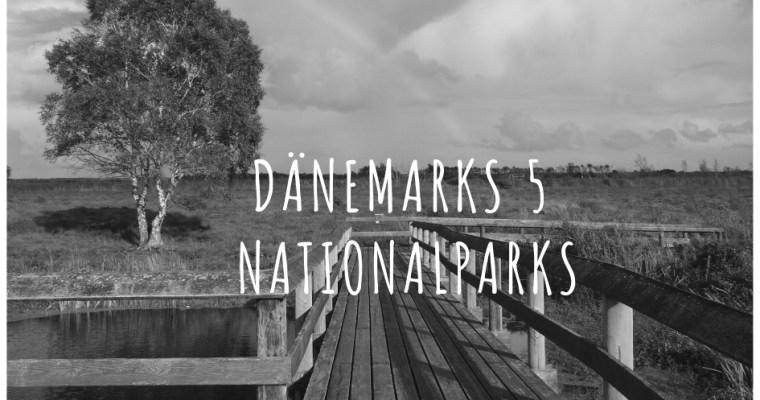 Die 5 Nationalparks in Dänemark
