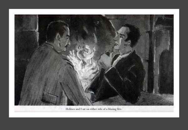 Holmes and I sat on either side of a blazing fire