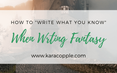 """How to """"Write What You Know"""" When Writing Fantasy"""