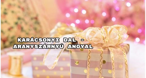 Karácsonyi dal - Aranyszárnyú angyal