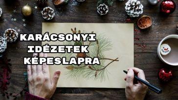 Karácsonyi idézetek képeslapra - íme ünnepi válogatásunk.