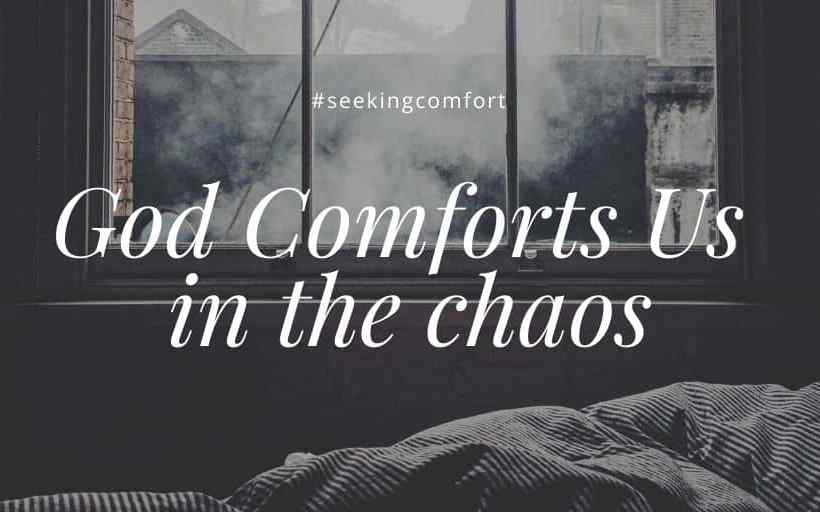 God Comforts us in the chaos-2