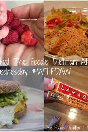 What The Foodie Dietitian Ate Wednesday | The Foodie Dietitian @karalydon