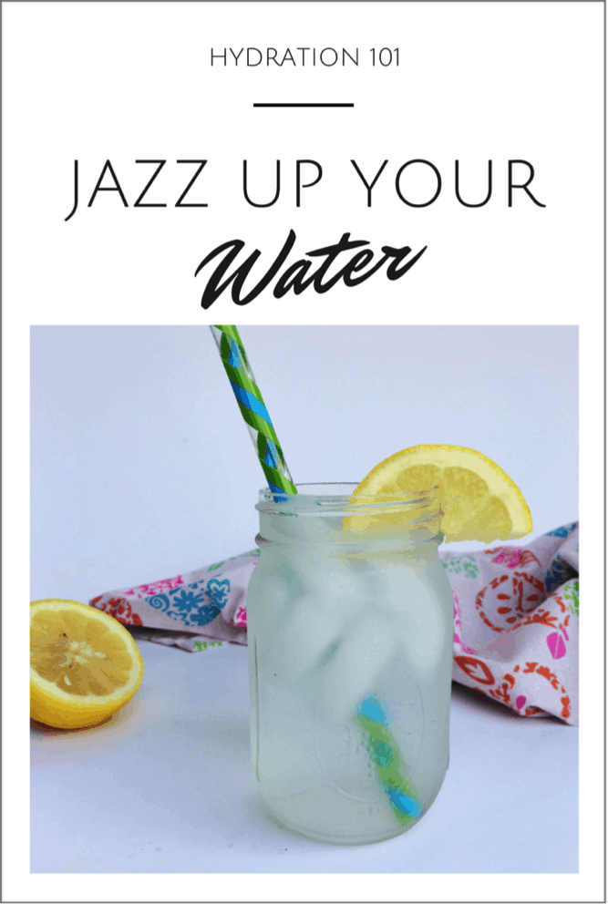 Hydration 101: Jazz Up Your Water via @HeatherPavlik | www.karalydon.com/blog @karalydon