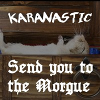 Send you to the morgue - by Karanastic