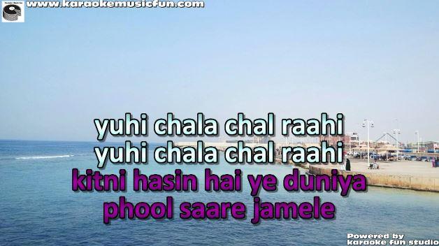 yuhi chala chal rahi