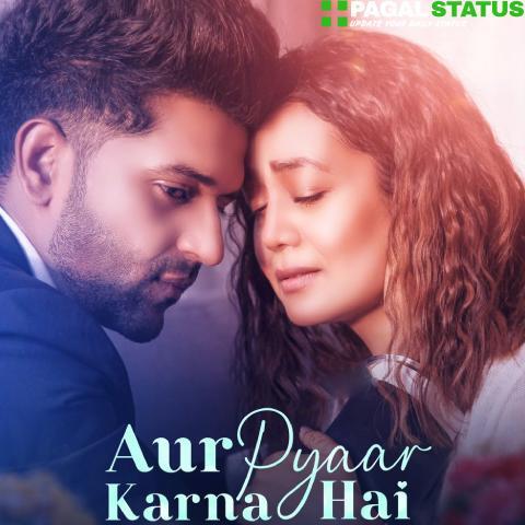 Aur-Pyaar-Karna-Hai-Song-Guru-Neha-Status-Video