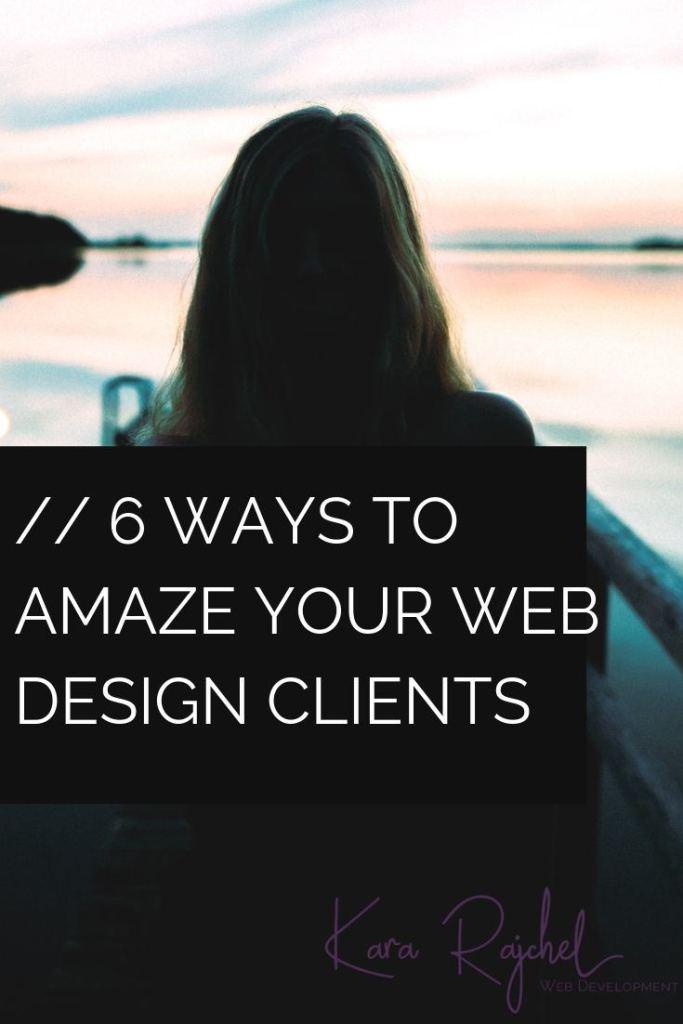 6 Ways to Amaze Your Web Design Clients