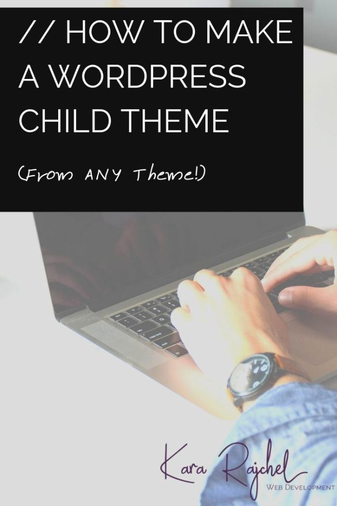 How to Make a WordPress Child Theme (From ANY Theme)
