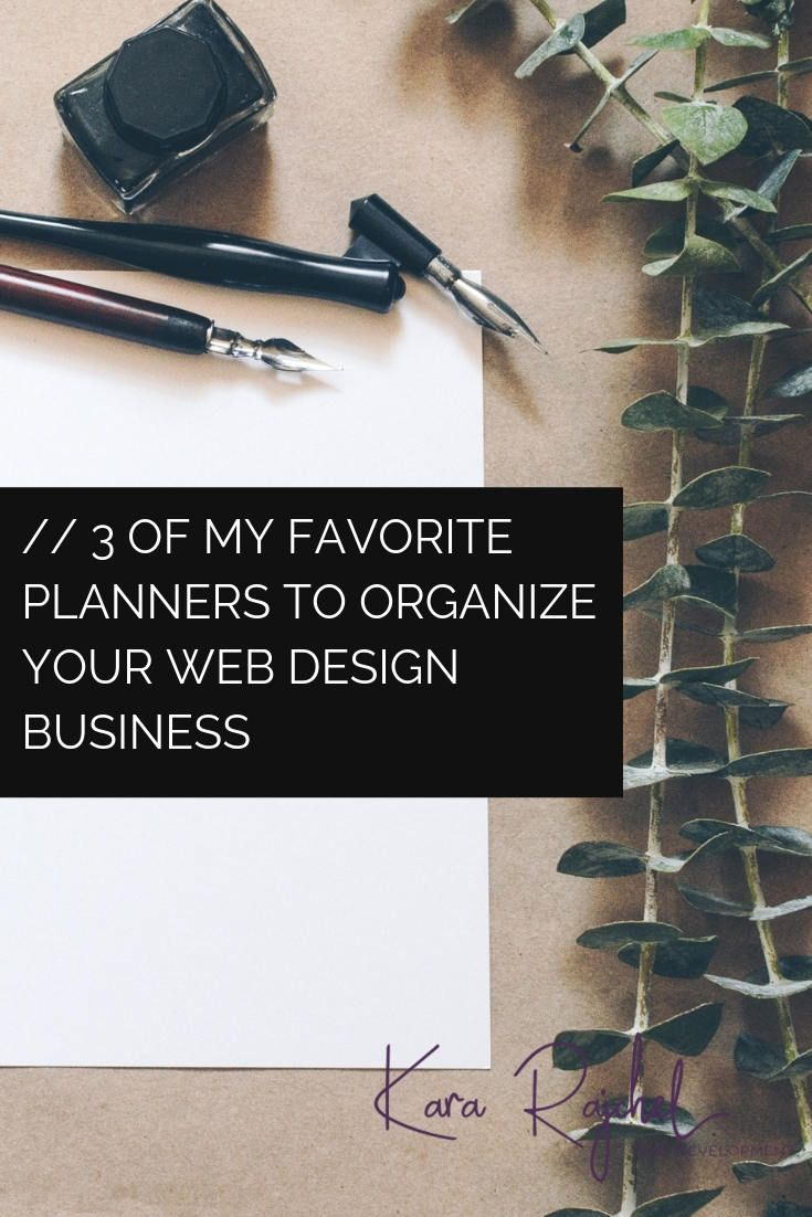 3 of My Favorite Planners to Organize Your Web Design Business