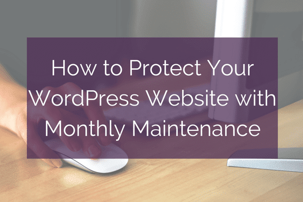 How to Protect Your WordPress Website with Monthly Maintenance | kararajchel.com