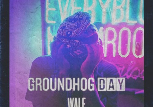 Wale Groundhog Day
