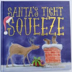 Santa's Tight Squeeze by Alex Field published by New Frontier