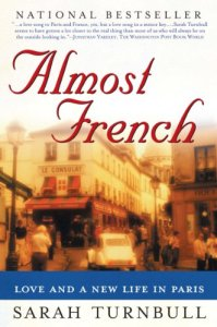 Almost French by Sarah Turnbull, The Most Insightful Memoirs About Life in France: Part 1, Karen Hugg, https://karenhugg.com/2018/08/30/the-most-insight…in-france-part-1 #france #sarahturnbull #parenting #Paris