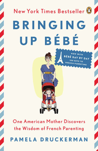 Bringing up Bebe by Pamela Druckerman, The Most Insightful Memoirs About Life in France: Part 1, Karen Hugg, https://karenhugg.com/2018/08/30/the-most-insight…in-france-part-1 #france #pameladruckerman #parenting #Paris