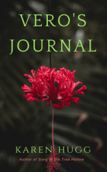 Vero's Journal, Karen Hugg, Author of Song of the Tree Hollow, https://karenhugg.com/Vero's Journal/ #novel #plants #books #VeroniqueLeclaire #SongoftheTreeHollow #plantwhisperer