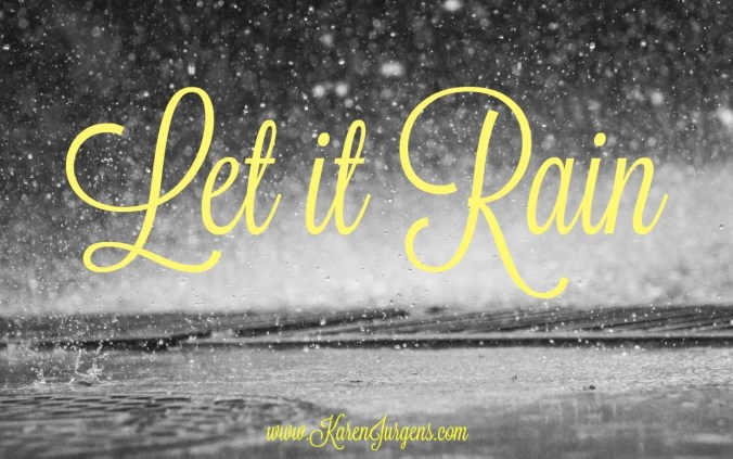 Let it Rain by Karen Jurgens