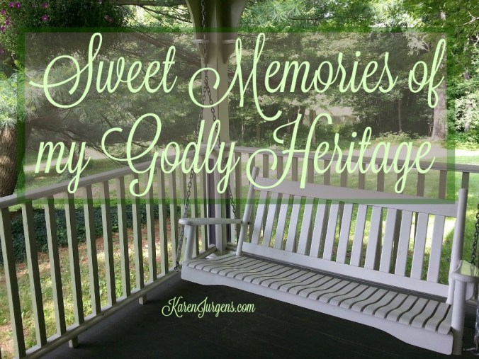 Sweet Memories of my Godly Heritage by Karen Jurge