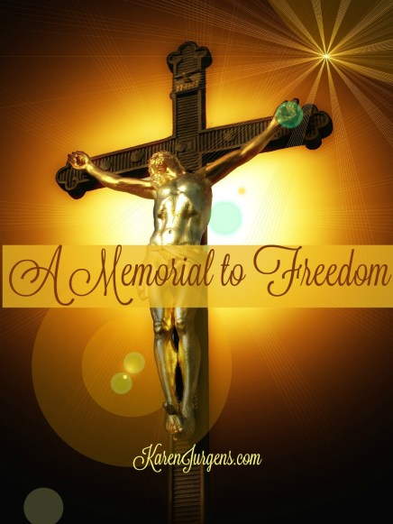 A Memorial to Freedom by Karen Jurgens