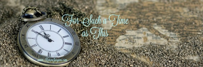 For Such a Time as This by Karen Jurgens